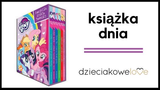 książka dnia dzieciakowelove my little pony