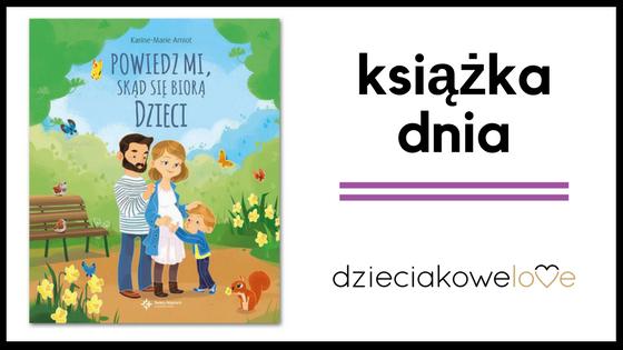 powiedz mi skąd biorą się dzieci książka Karine-Marie Amiot