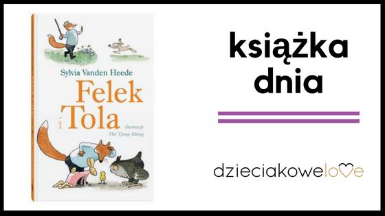 Książka dnia – Felek i Tola